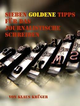 Sieben goldene Tipps für journalistisches Schreiben von [Krueger, Klaus]