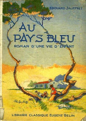 Au pays bleu, roman d'une vie d'enfant, cours elementaire