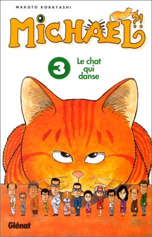 Michael, le chat qui danse. Tome 3 par Makoto Kobayashi