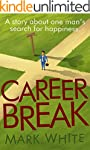 Career Break: A humorous novel about...