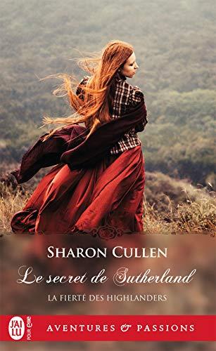 La fierté des Highlanders (Tome 1) - Le secret des Sutherland par Sharon Cullen