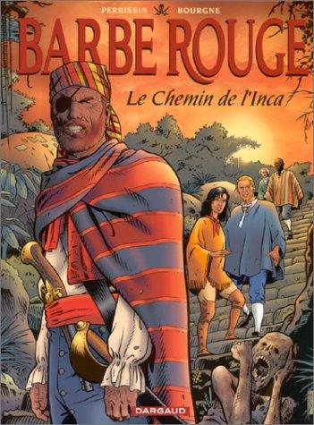 Barbe Rouge, tome 26 : Le Chemin de l'Inca par Christian Perrissin