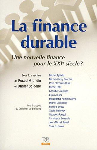 La finance durable: Une nouvelle finance pour le XXIe sicle ?