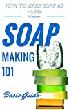 Best Soap Making Books - Soap: Making for Beginners - Homemade Soap Recipes Review
