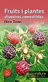 Fruits I Plantes Silvestres Comestibles (Miniguies de natura)
