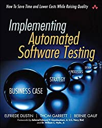 [(Implementing Automated Software Testing : How to Save Time and Lower Costs While Raising Quality)] [By (author) Elfriede Dustin ] published on (March, 2009)