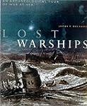 Lost Warships: Great Shipwrecks of Na...