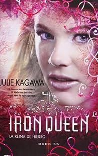La reina de hierro par Julie Kagawa