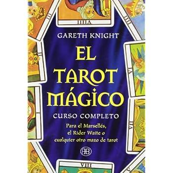 El tarot magico / Tarot Magic: Curso Completo Para El Marselles, El Rider - Waite O Cualquiera Otro Mazo De Tarot