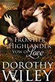 FRONTIER HIGHLANDER VOW OF LOVE: An American Historical Romance
