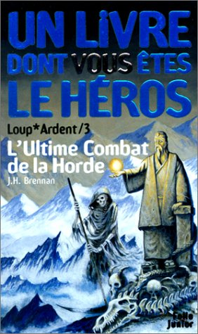 Loup ardent, tome 3 : L'Ultime combat de la horde