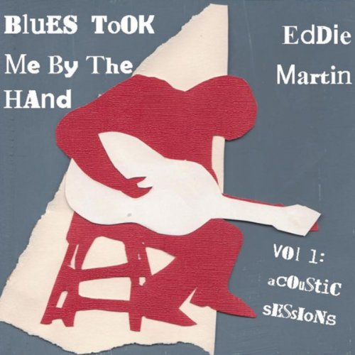 Blues Took Me By the Hand, Vol. 1 (Acoustic Sessions)