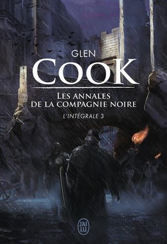 Les annales de la Compagnie noire (3) : Les annales de la Compagnie noire : L'intégrale. 3