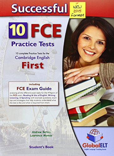 Successful Cambridge English First-FCE-New 2015 Format-Student's Book: 10 Complete Practice Tests for the Cambridge English First - FCE by Betsis Andrew (20-Mar-2014) Paperback