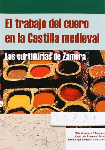 Portada del libro El trabajo del cuero en la Castilla medieval: Las curtidurías de Zamora (Textos Universitarios)
