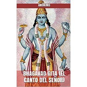 BHAGAVAD GITA (EL CANTO DEL SEÑOR)