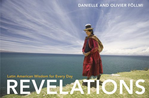 Revelations: Latin American Wisdom for Every Day (Offerings for Humanity) por Olivier Follmi