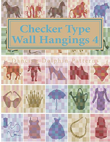 Checker Type Wall Hangings 4: in Plastic Canvas (Checker Type Wall Hangings in Plastic Canvas) (English Edition)