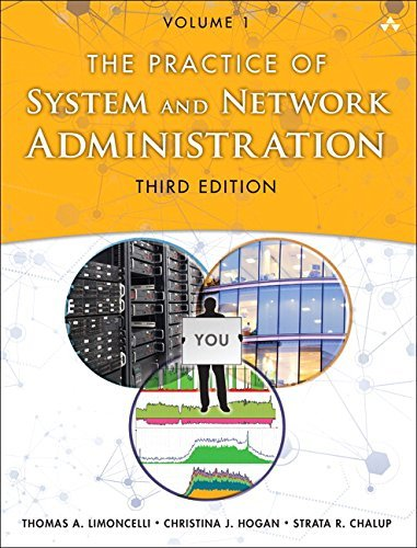The Practice of System and Network Administration: Volume 1: DevOps and other Best Practices for Enterprise IT (3rd Edition) by Thomas A. Limoncelli (2016-11-14)