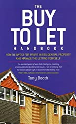 The Buy To Let Handbook: How to Invest for Profit in Residential Property and Manage the Letting Yourself (How to Invest Wisely in Residential Property and Manage the)
