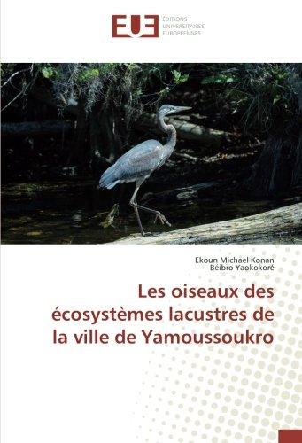 Les oiseaux des écosystèmes lacustres de la ville de Yamoussoukro (OMN.UNIV.EUROP.) por Ekoun Michael Konan