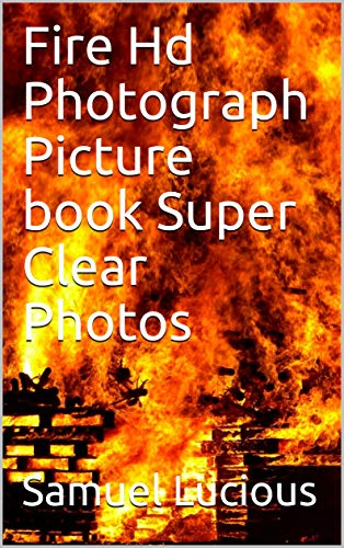 Fire Hd Photograph Picture book Super Clear Photos (English Edition)