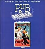 Pub & pilules : Histoires et communication du médicament
