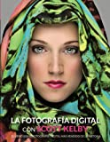 La fotografía Digital con Scott Kelby (Photoclub)