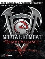Mortal Kombat® - Deadly Alliance? Official Strategy Guide de Ben Cureton