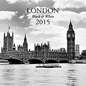London Black and White Calendar Year 2015