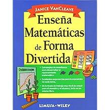 Ensena Matematicas En Forma Divertida/ Teach Math In Fun Way