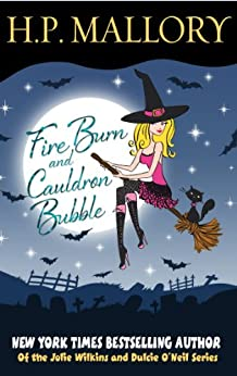 Fire Burn And Cauldron Bubble (Jumbo E-Book 3-in-1): A Paranormal Romance Series (Jolie Wilkins) by [Mallory, H.P.]