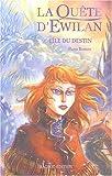 La quête d'Ewilan, Tome 3 - L'île du destin
