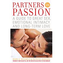 Partners In Passion: A Guide to Great Sex, Emotional Intimacy and Long-term Love (English Edition)