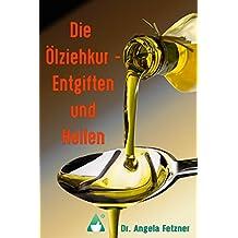Die Ölziehkur - Entgiften und Heilen