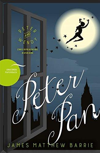 Peter Pan / Peter and Wendy (Zweisprachige Ausgabe, Englisch-Deutsch)