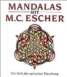 Mandalas mit M. C. Escher - Maurits C. Escher