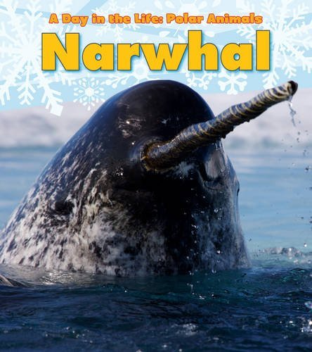 Narwhal (A Day in the Life: Polar Animals) by Katie Marsico (2011-07-05)