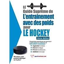 Le guide suprême de l'entrainement avec des poids pour le hockey