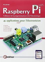 Raspberry Pi : L'alliance de la programmation et de l'électronique, 45 applications pour l'électronicien