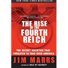 The Rise Of The Fourth Reich: The Secret Societies That Threaten to Take Over America by Jim Marrs (Jun 15 2009)