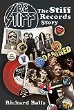Be Stiff: The Stiff Records Story (English Edition)