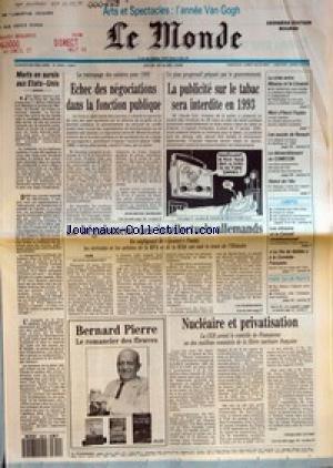 MONDE (LE) [No 14049] du 29/03/1990 - MORTS EN SURSIS AUX ETATS-UNIS - ECHEC DES NEGOCIATIONS DANS LA FONCTION PUBLIQUE PAR JEAN-MICHEL NORMAND - LE BEGAIEMENT DES INTELLECTUELS ALLEMANDS PAR LUC ROSENZWEIG - LA PUBLICITE SUR LE TABAC SERA INTERDITE EN 1993 - LA CRISE ENTRE MOSCOU ET LA LITUANIE - MORT D'HENRI FISZBIN - LES SUCCES DE RENAULT - LE DEMANTELEMENT DU COMECON - STATUT DE L'ELU - LES CITOYENS ET LE CONSEIL CONSTITUTIONNEL - LA VIE DE GALILEE A LA COMEDIE-FRANCAISE - LE ROMANCIE