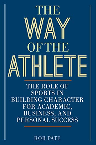 The Way of the Athlete: The Role of Sports in Building Character for Academic, Business, and Personal Success (English Edition) (Barbour Cap)