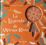 La légende de l'attrape-rêves par Chantal Janisson
