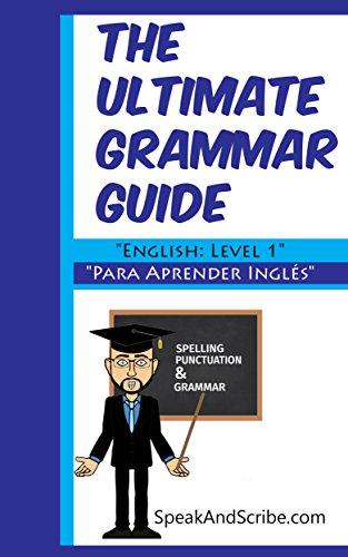 The Ultimate Grammar Guide: Para Aprender Inglés (English Edition ...