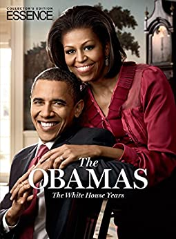 ESSENCE The Obamas: The White House Years by [Essence, The Editors of]