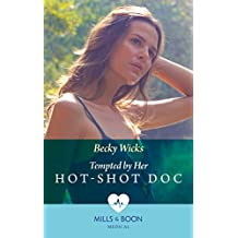 Tempted By Her Hot-Shot Doc (Mills & Boon Medical)