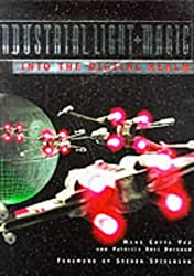 Industrial Light and Magic: Into the Digital Realm by Mark Cotta Vaz (1996-10-24)