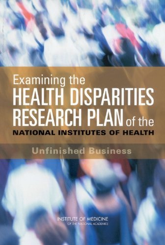 Examining the Health Disparities Research Plan of the National Institutes of Health: Unfinished Business by Board on Health Sciences Policy (2006-07-29) par Board on Health Sciences Policy;Institute of Medicine